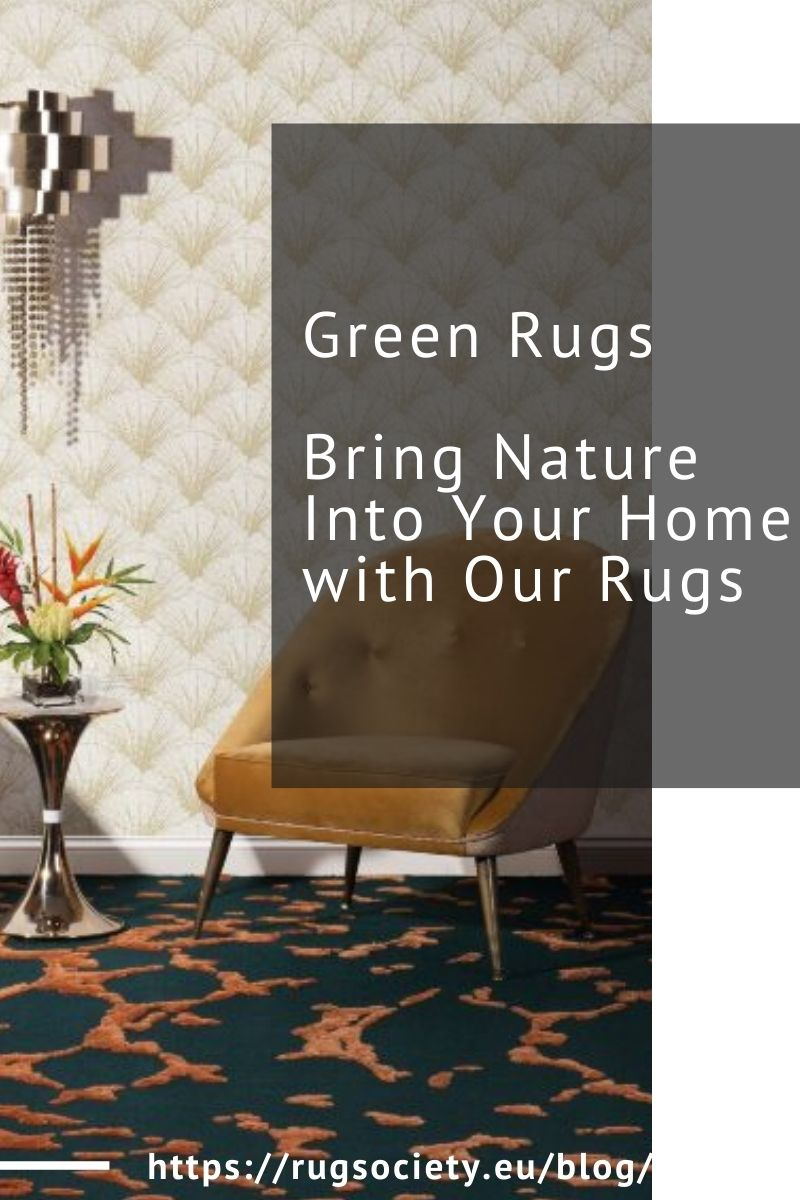 Green Rugs, Bring Nature Into Your Home with Our Rugs
