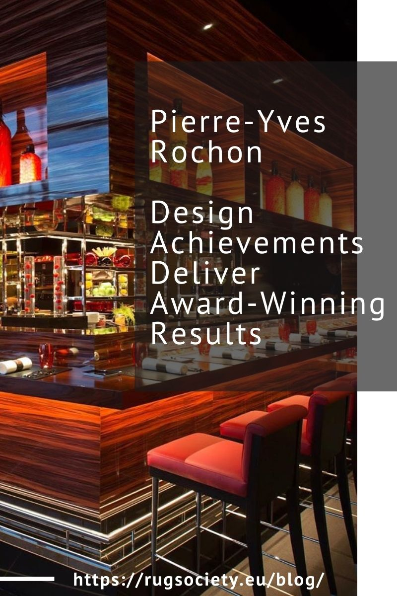 Pierre-Yves Rochon Design Achievements Deliver Award-Winning Results