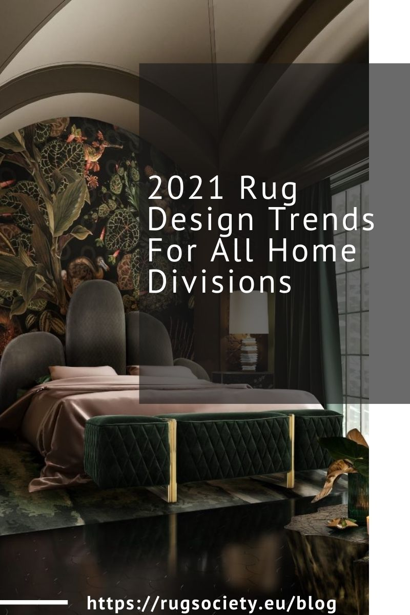 2021 Rug Design Trends For All Home Divisions